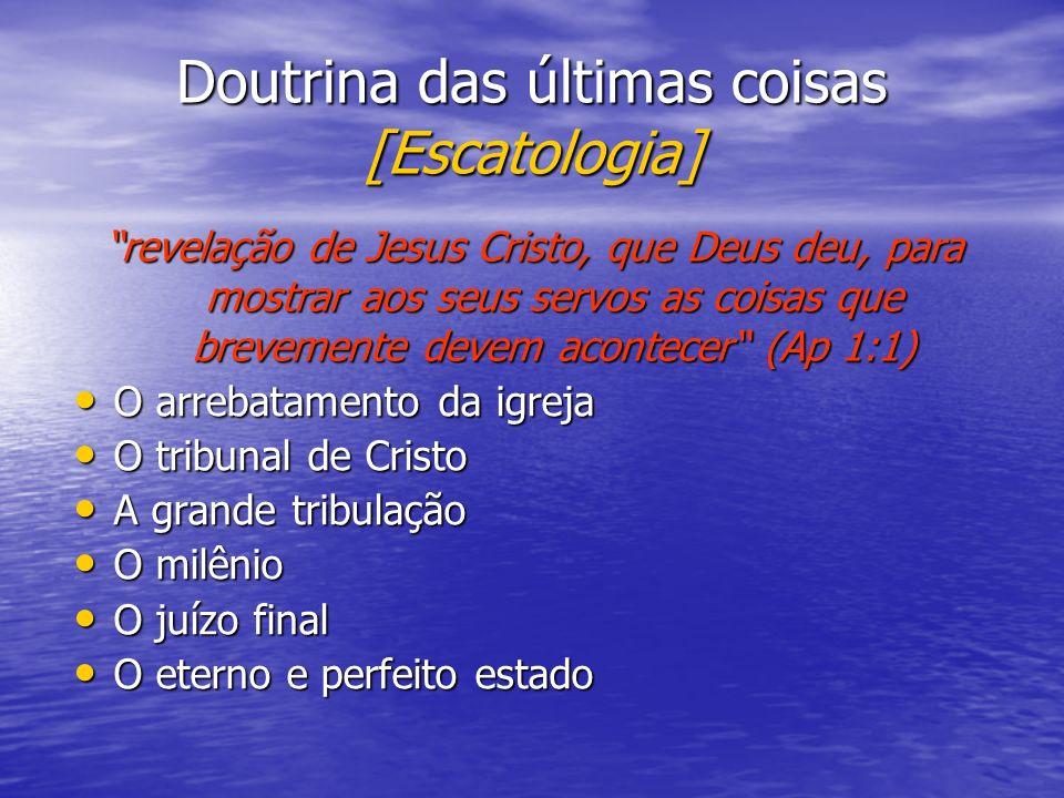 Doutrina das últimas coisas [Escatologia]